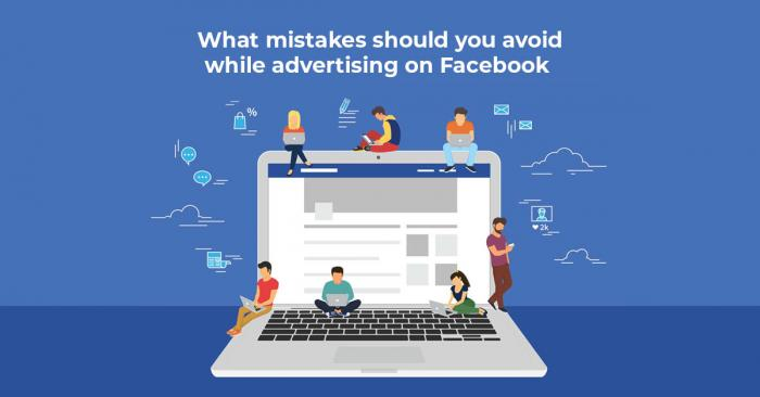 what-mistakes-should-you-avoid-while-advertising-on-facebook